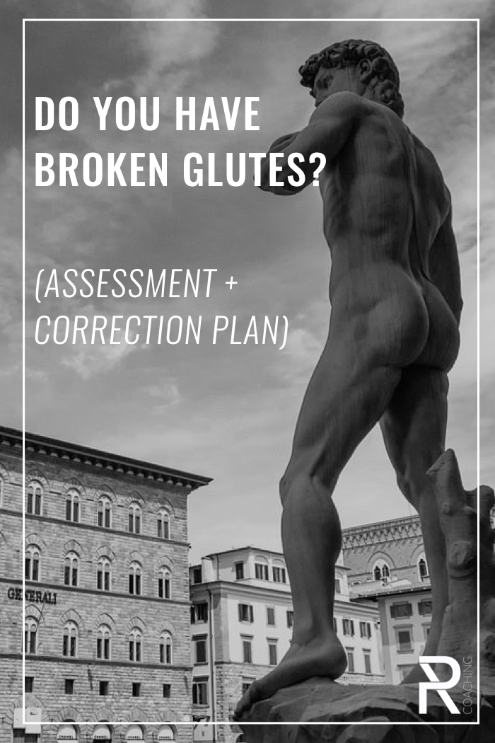 PR COACHING assessment and correction plan for broken glutes (it's a more common affliction that you might think!)