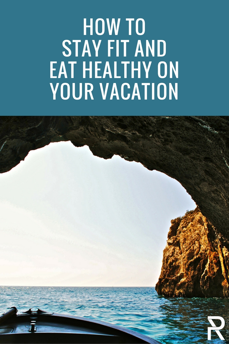 How to stay fit and eat healthy on your vacation.