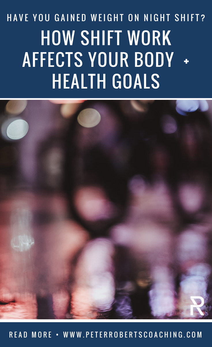 Want To Lose Weight On Night Shift? Here's How Shift Work Affects Your Body Goals |Shift work weight gain | shift work sleep tips | shift work health | night shift tips | PR Coaching