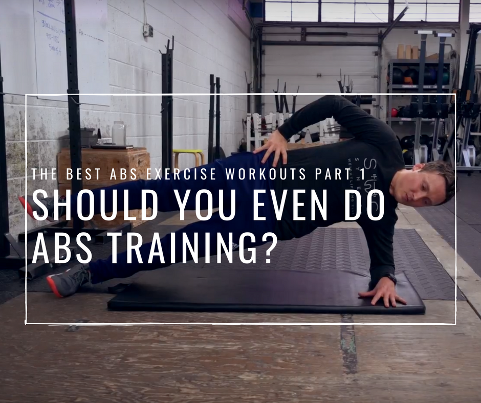 The Best Abs Exercise Workouts | Should You Even Do Abs Training?