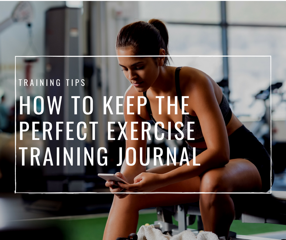 How To Keep The Perfect Exercise Training Journal.png