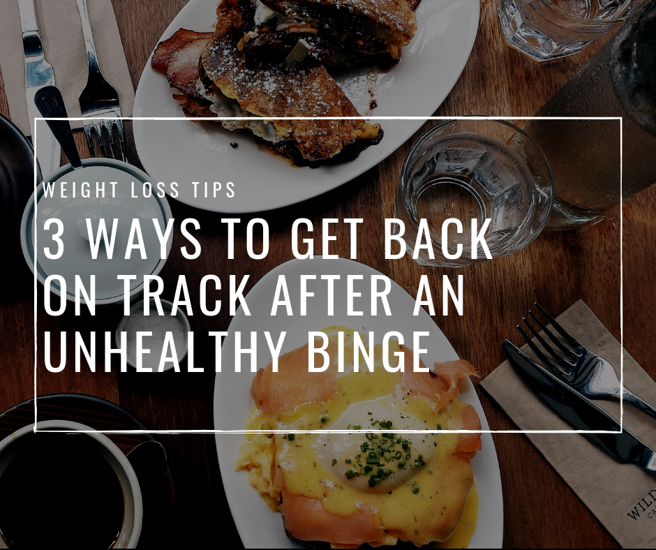 3 Ways To Get Back On Track After Binge Eating | PR Coaching