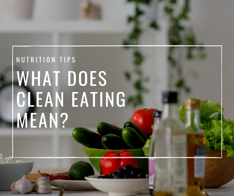 What Does Clean Eating Mean?