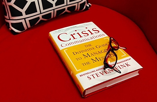 Crisis Communications: The Definitive Guide To Managing The Message by Steven Fink