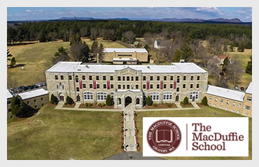 The MacDuffie School                        More>>>     Year Established: 1890   Location: Granby, MA  Type of School: Private HS. CO-ED (Boarding)   Grades: 6-12  Average Class Size: 11