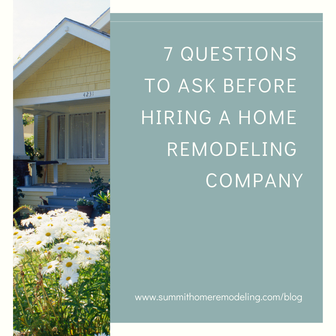 7 Questions to Ask Before Hiring a Home Remodeling Company.png