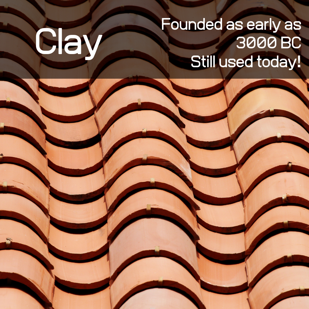 Roofing all began with clay - a common material used in ancient times!
