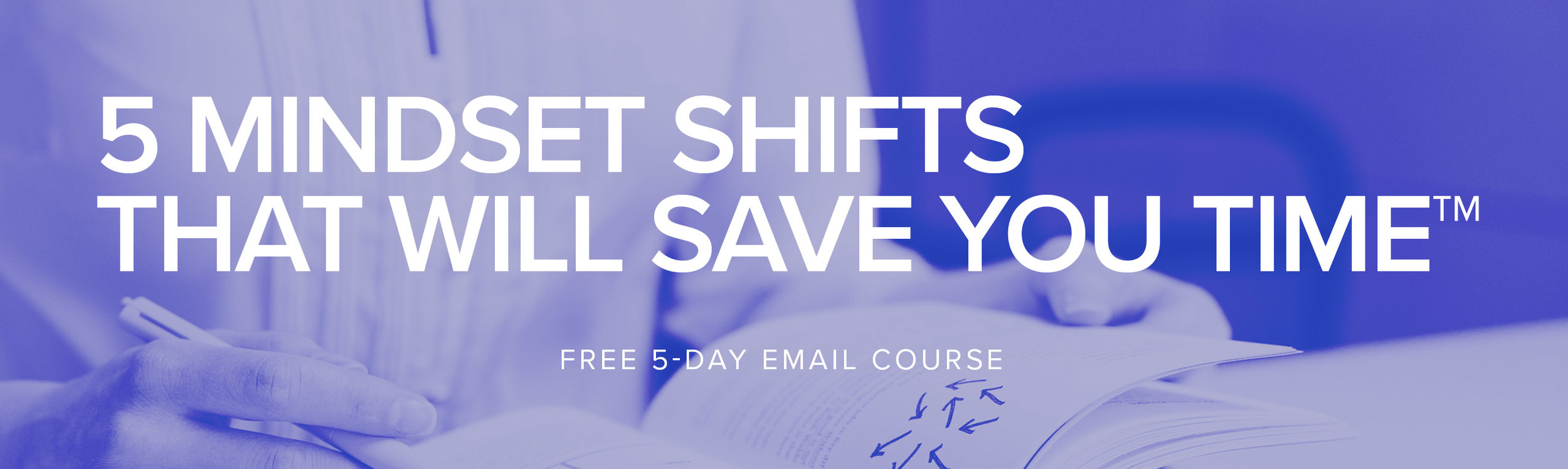 Discover the  5 mindset shifts  that might be killing your productivity and wasting your time. Join me on the journey to being in control of our schedules, feeling on top of things, and saving time.