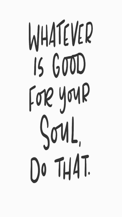 whatever is good for your soul do that quote love yourself Friday apparel.jpg