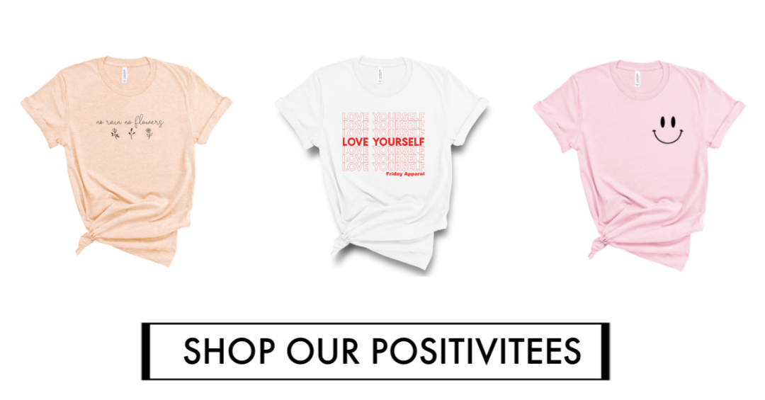 Friday apparel positive graphic tees love yourself shop
