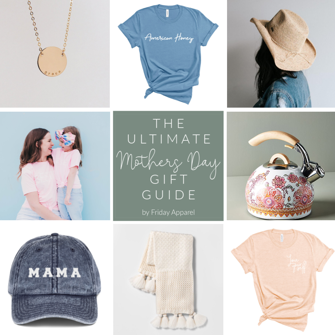 the ultimate Mother's Day gift guide Friday apparel 2019