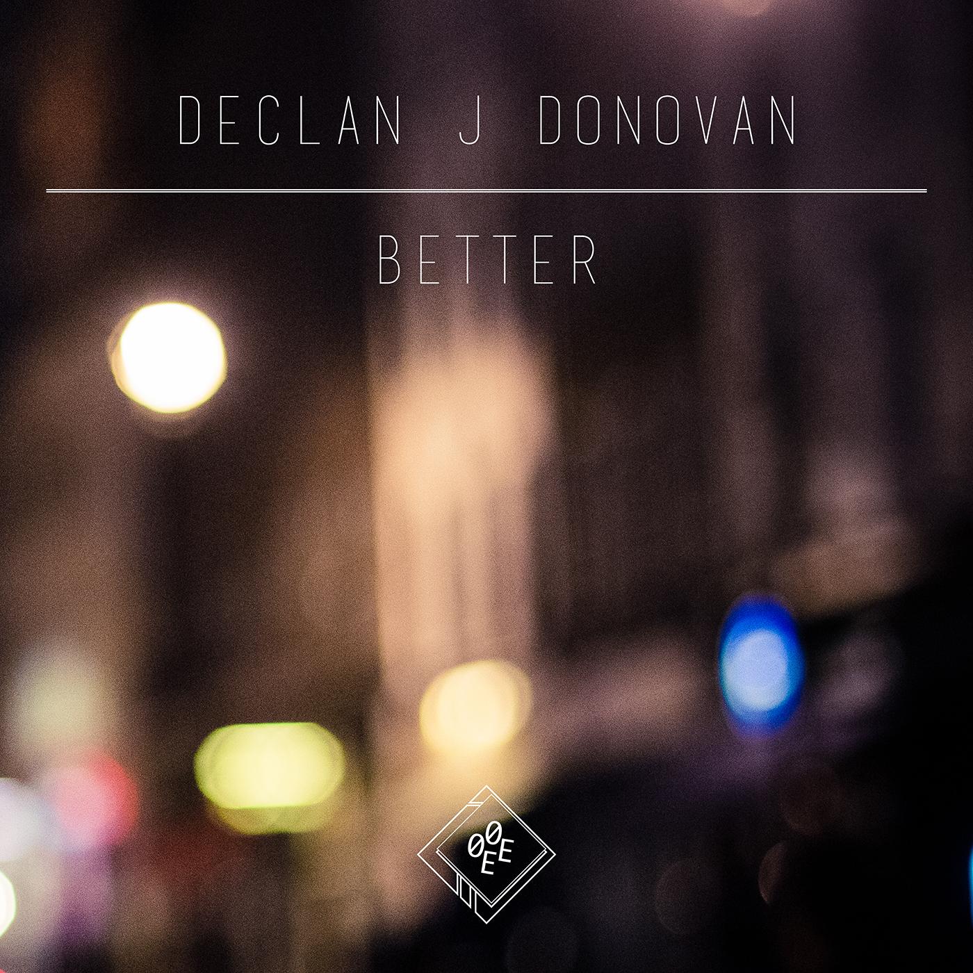 Declan J Donovan - Better