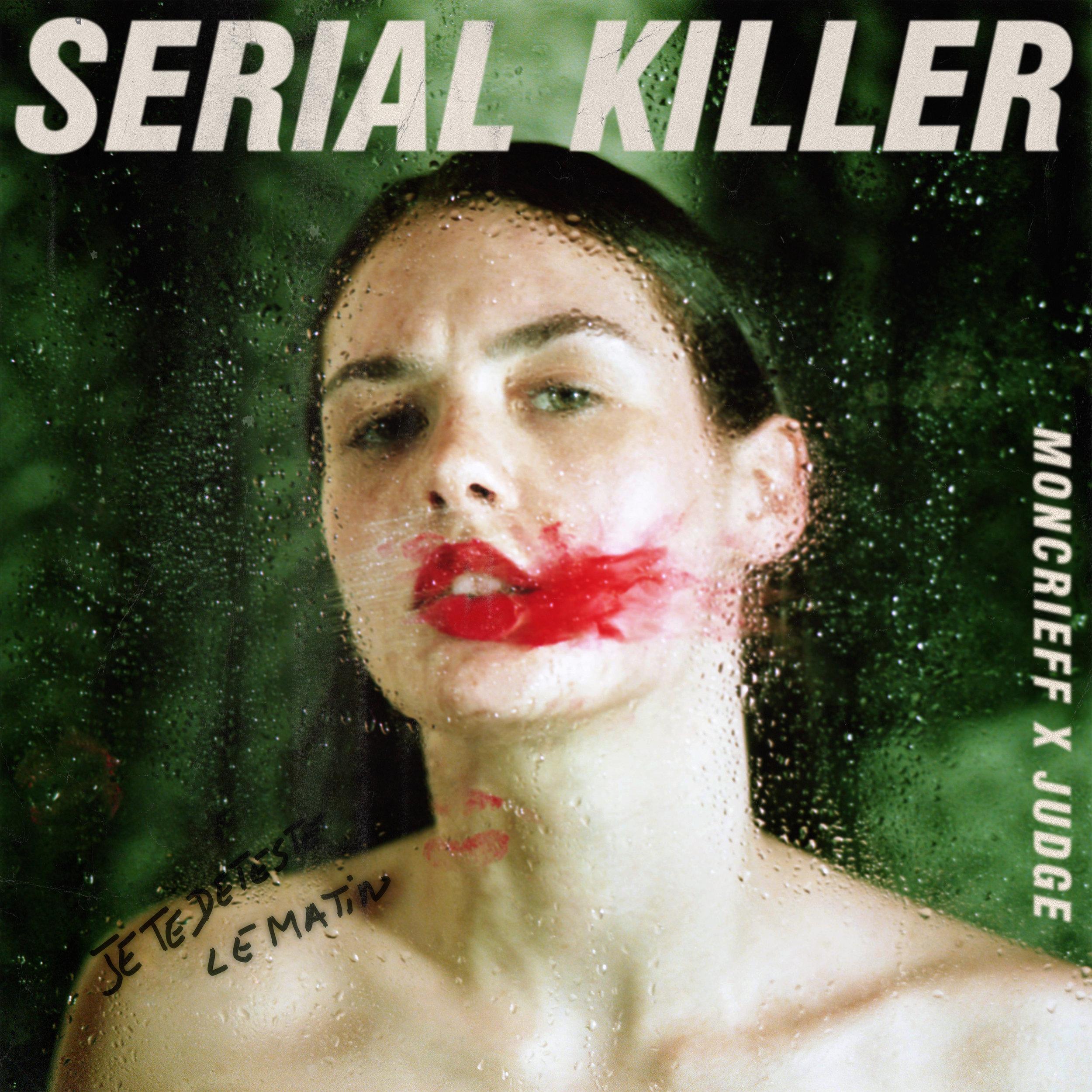 Moncrieff x JUDGE - Serial Killer