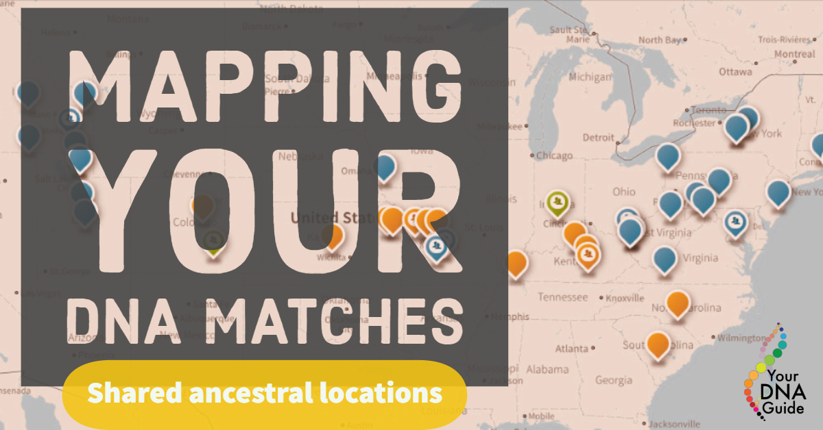 Mapping DNA matches shared ancestral locations.jpg