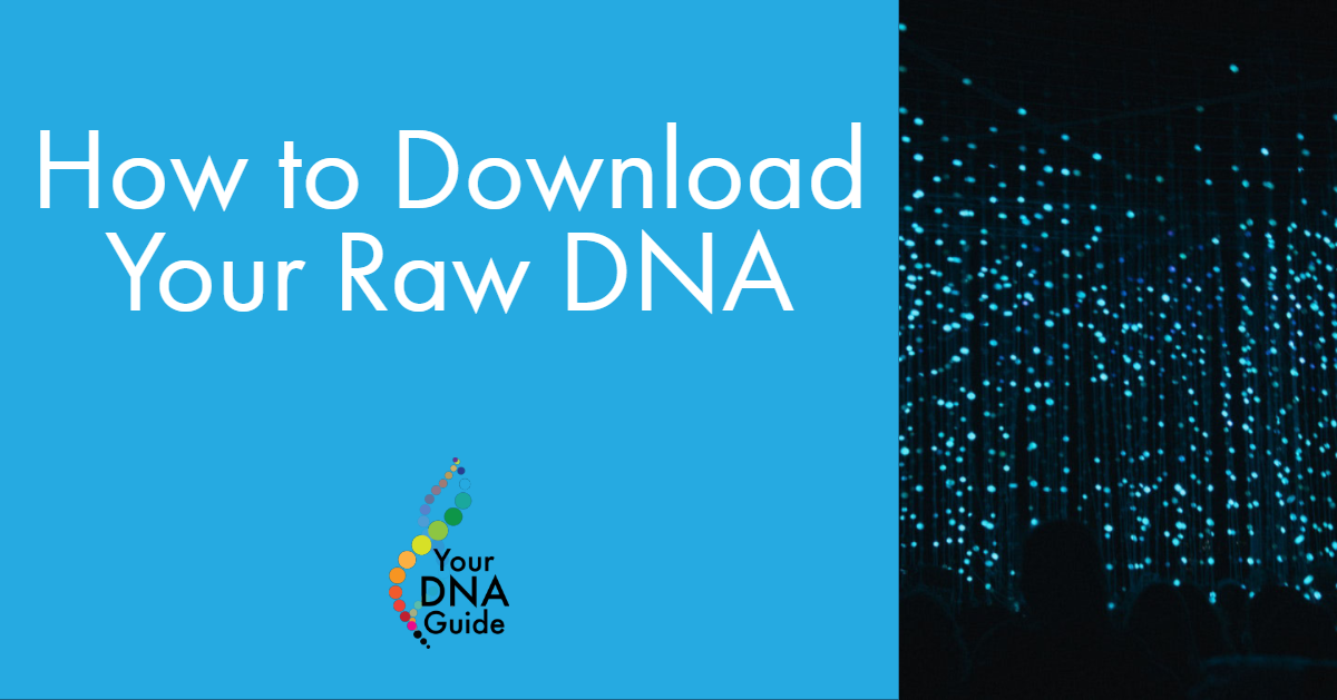 How to download your raw DNA.png