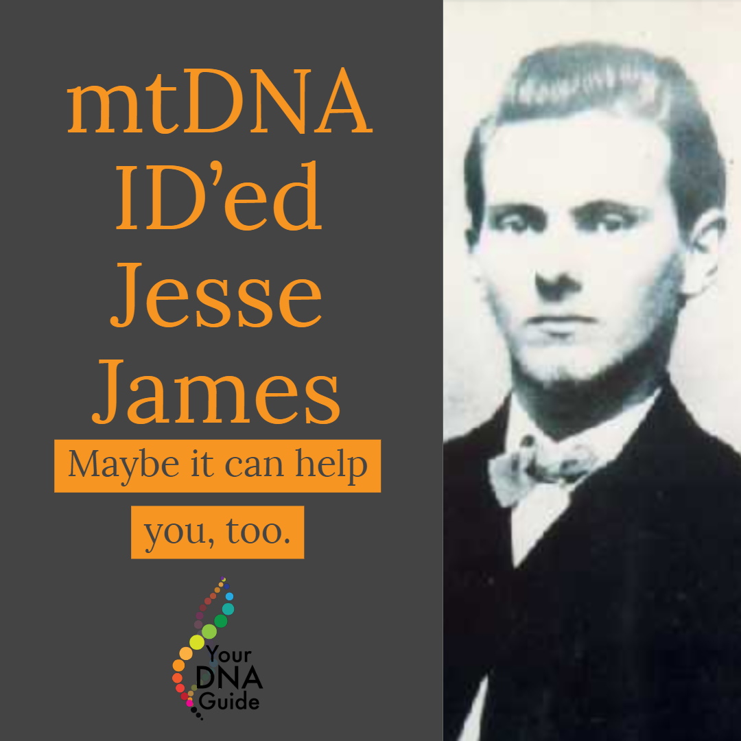 https://www.yourdnaguide.com/ydgblog/2019/6/5/take-an-mtdna-test-it-worked-for-jesse-james