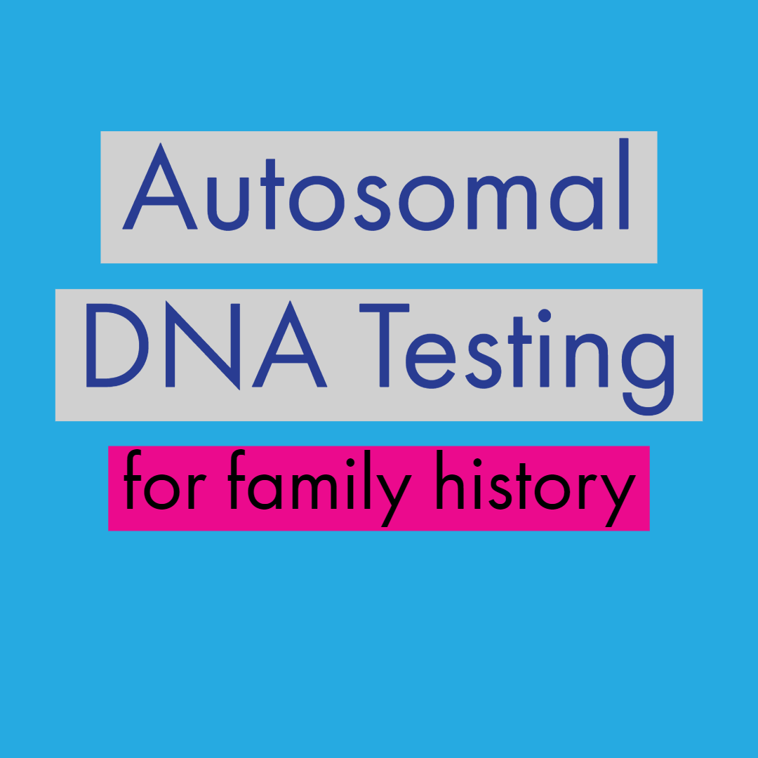 Autosomal DNA testing for family history 11 resources.png