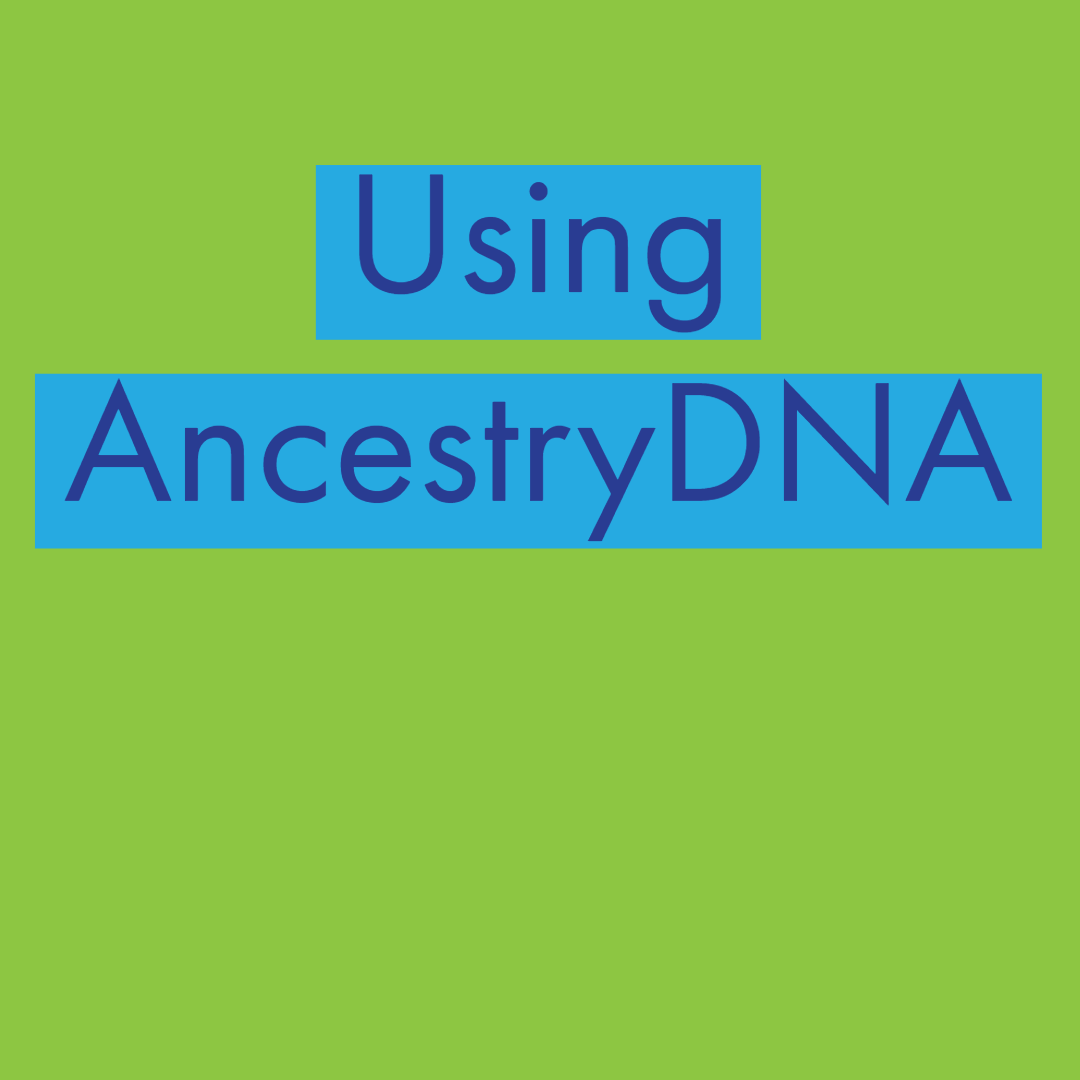 Using AncestryDNA