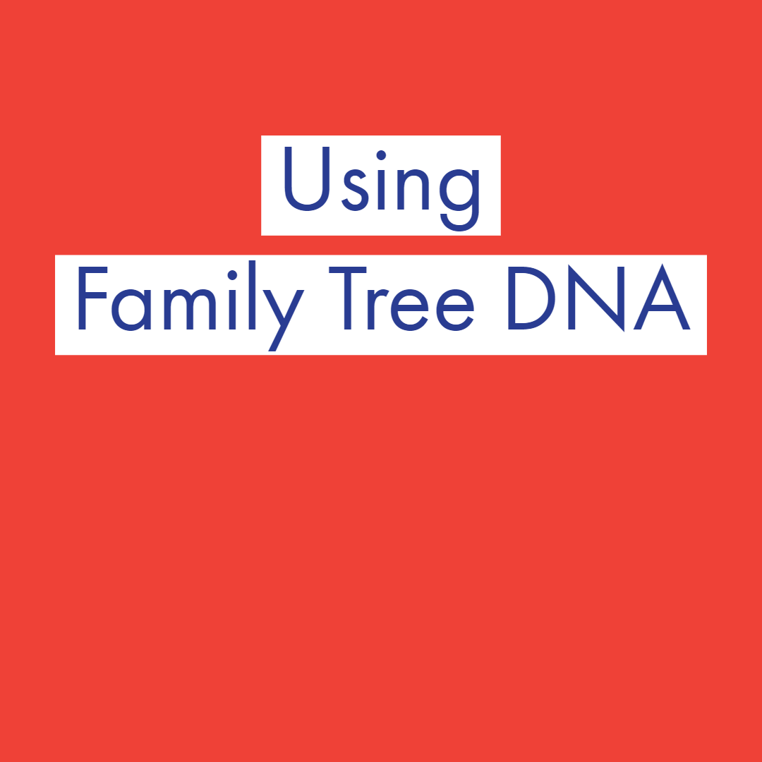Using Family Tree DNA