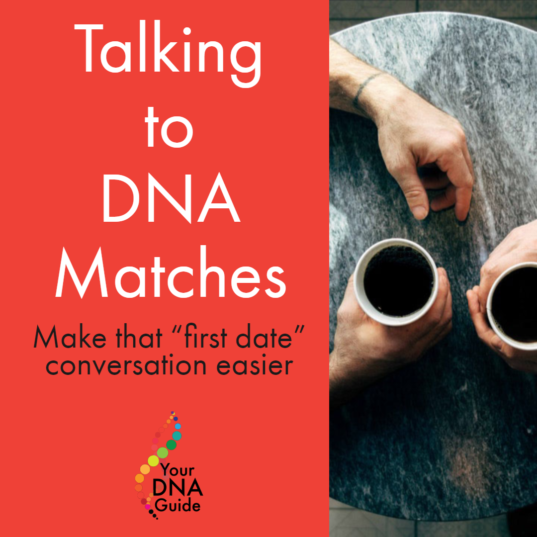 Talking to DNA matches: First date conversation