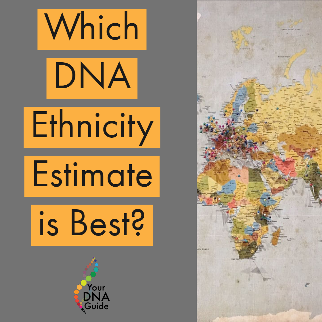 Which DNA Test's Ethnicity Estimate is Best?