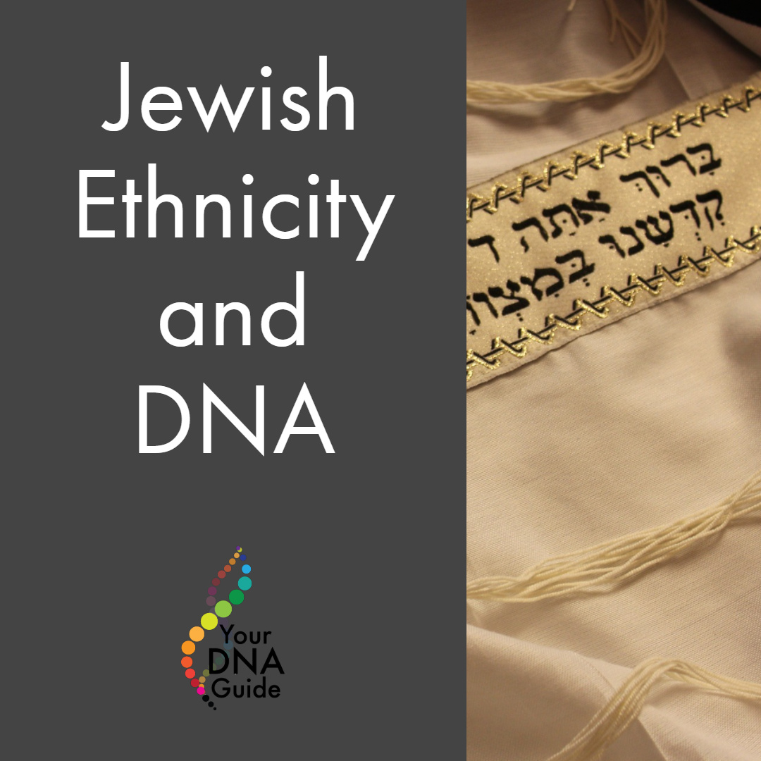 Jewish Ethnicity and DNA