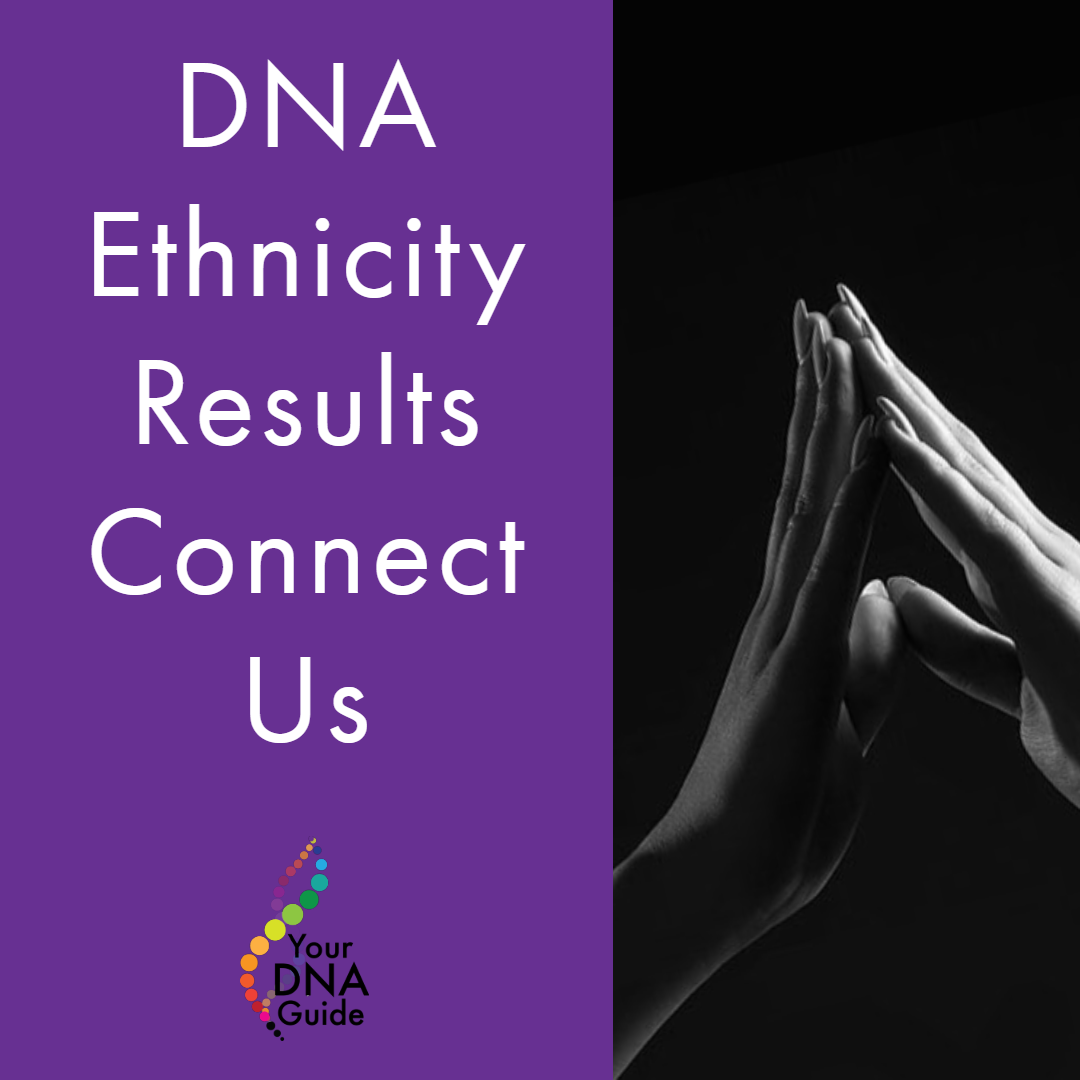 DNA Ethnicity Results Connect Us, Not Divide Us