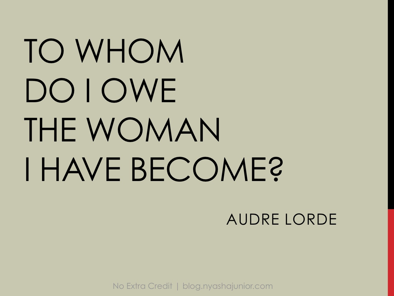 Audre Lorde,  Zami: A New Spelling of My Name  (p. 4)