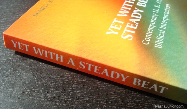 Yet with a Steady Beat : Contemporary U.S. Afrocentric Biblical Interpretation, edited by Randall C.  Bailey