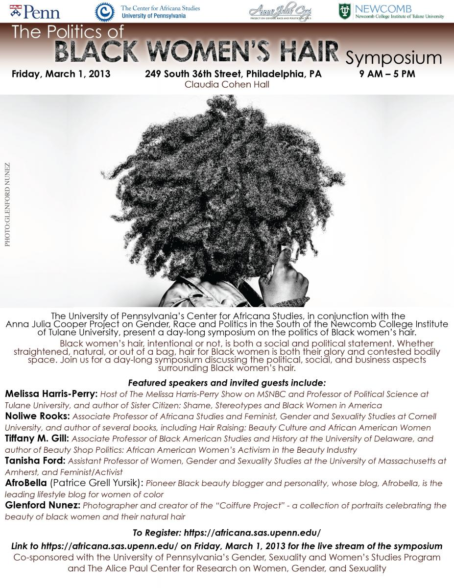 The Politics of Black Women's Hair Symposium  Fri, March 1st  9am-5pm   The Center for Africana Studies, University of Pennsylvania   Live webcast!