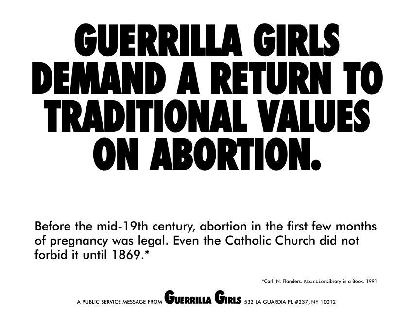 GUERRILLA GIRLS DEMAND A RETURN TO TRADITIONAL VALUES ON ABORTION.