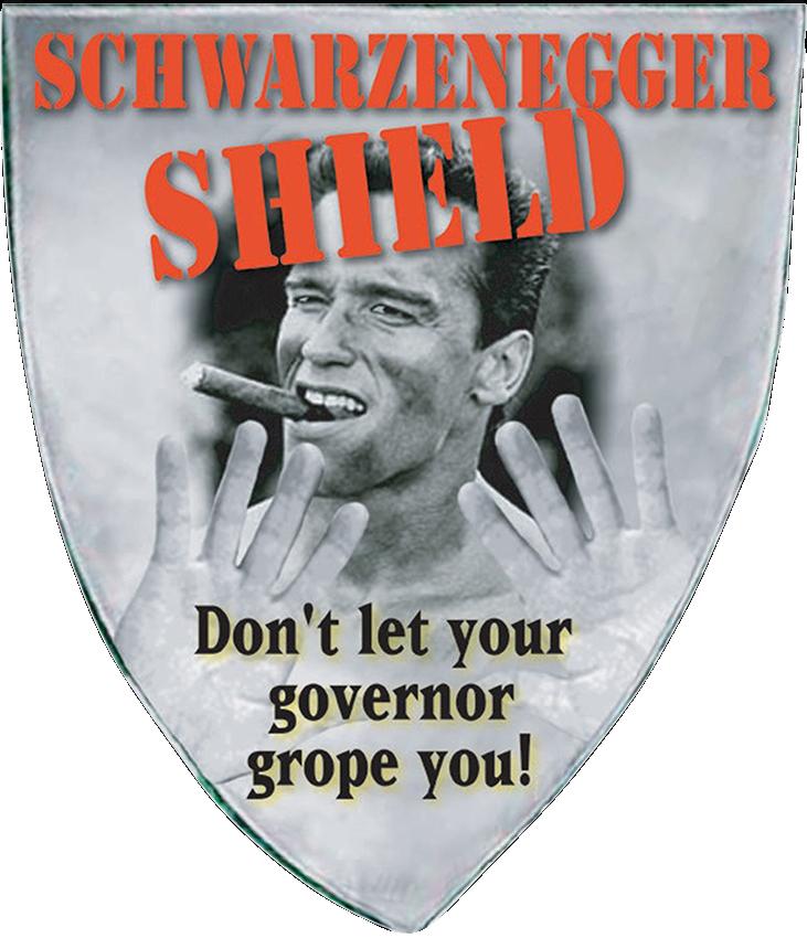THE SCHWARZENEGGER SHIELD