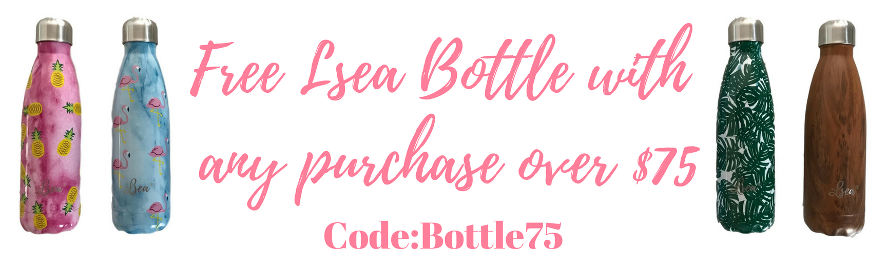 Free Lsea Bottle with any purchase over $75.png