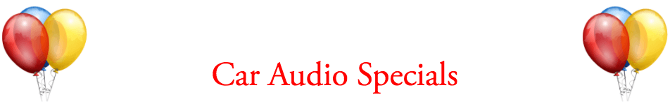 Car audio and stereo specials in Escondido