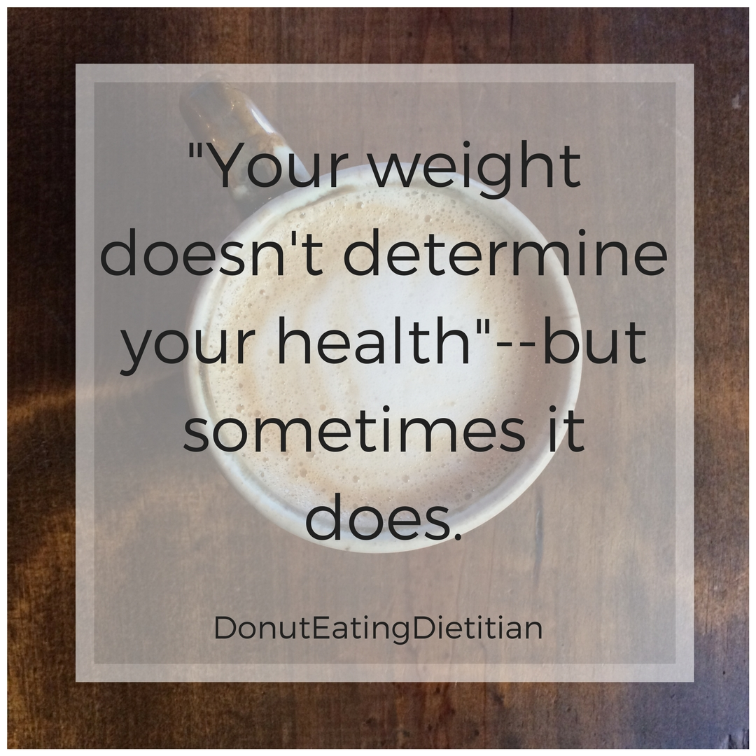"""Your weight doesn't determine your health""--but sometimes it does"