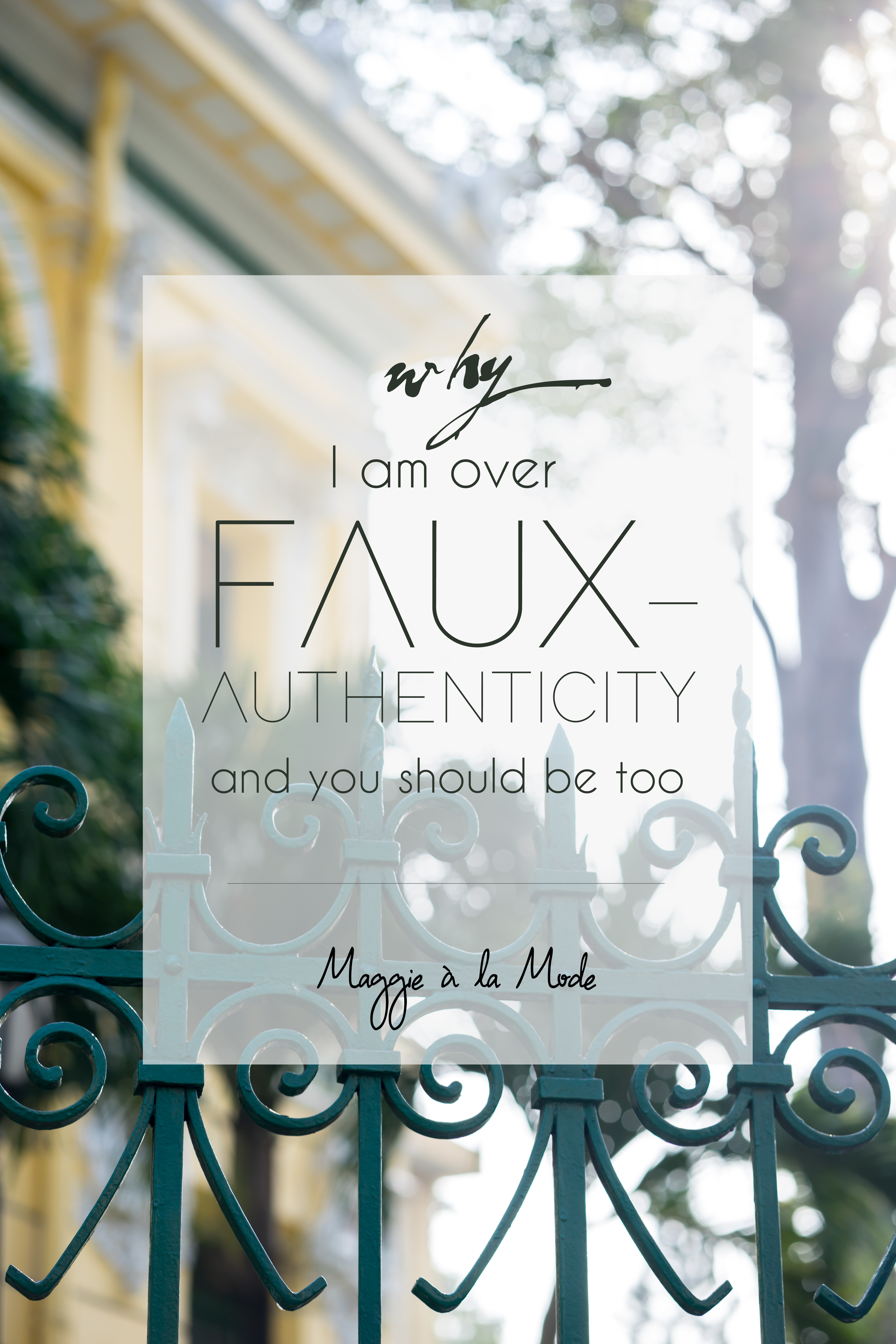 Maggie-a-la-Mode---Why-I-Am-Over-Faux-Authenticity-and-You-Should-Be-Too.png