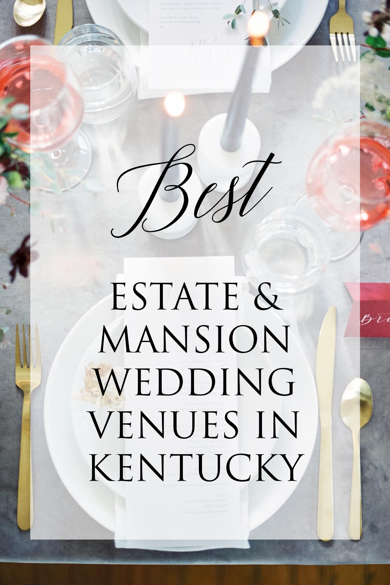 Best Estate & Mansion Wedding Venues in Kentucky