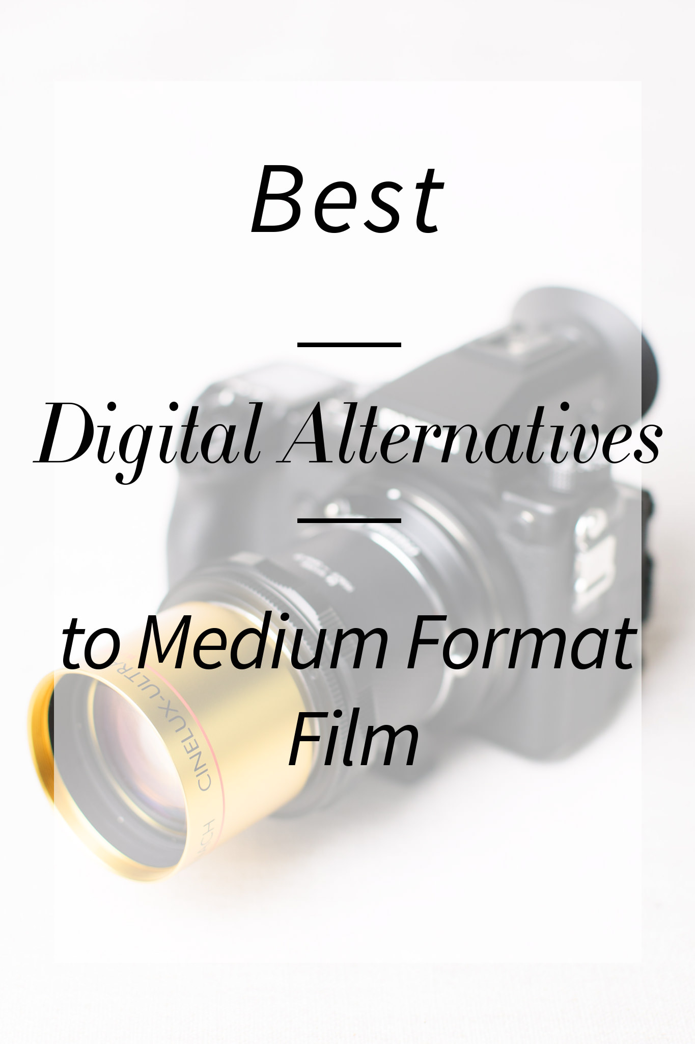 Best Digital Alternative to Medium Format Film Graphic Overlay