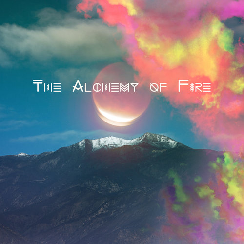 Alchemy of Fire  (2018) - Label: Helpful Humans