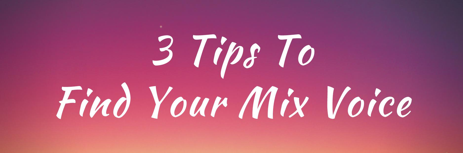 3 Tips To Find Your Mix Voice, by certified vocal coach Roxie Francis, I Heart My Voice