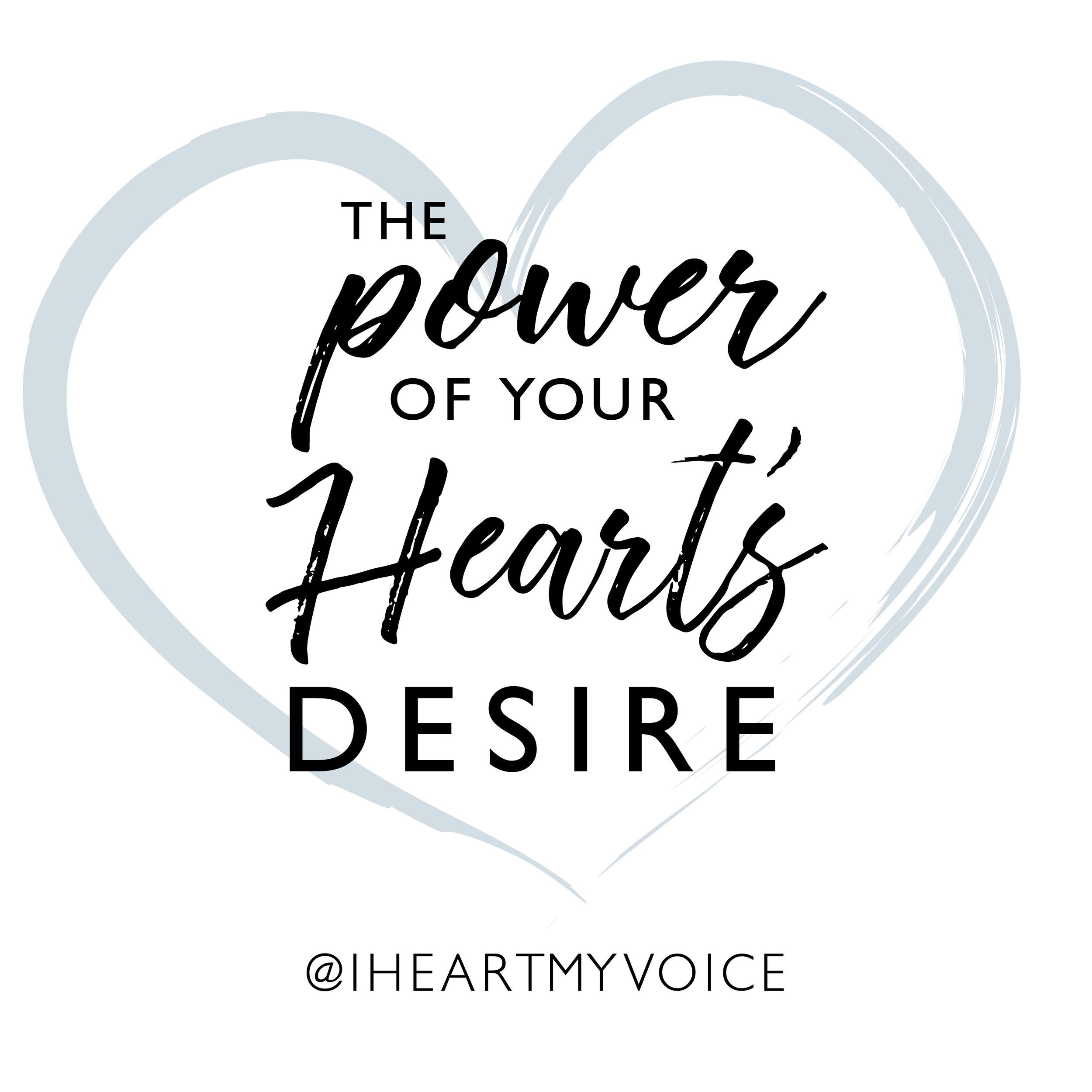 The Power Of Your Heart's Desire by Roxie Francis at I Heart My Voice