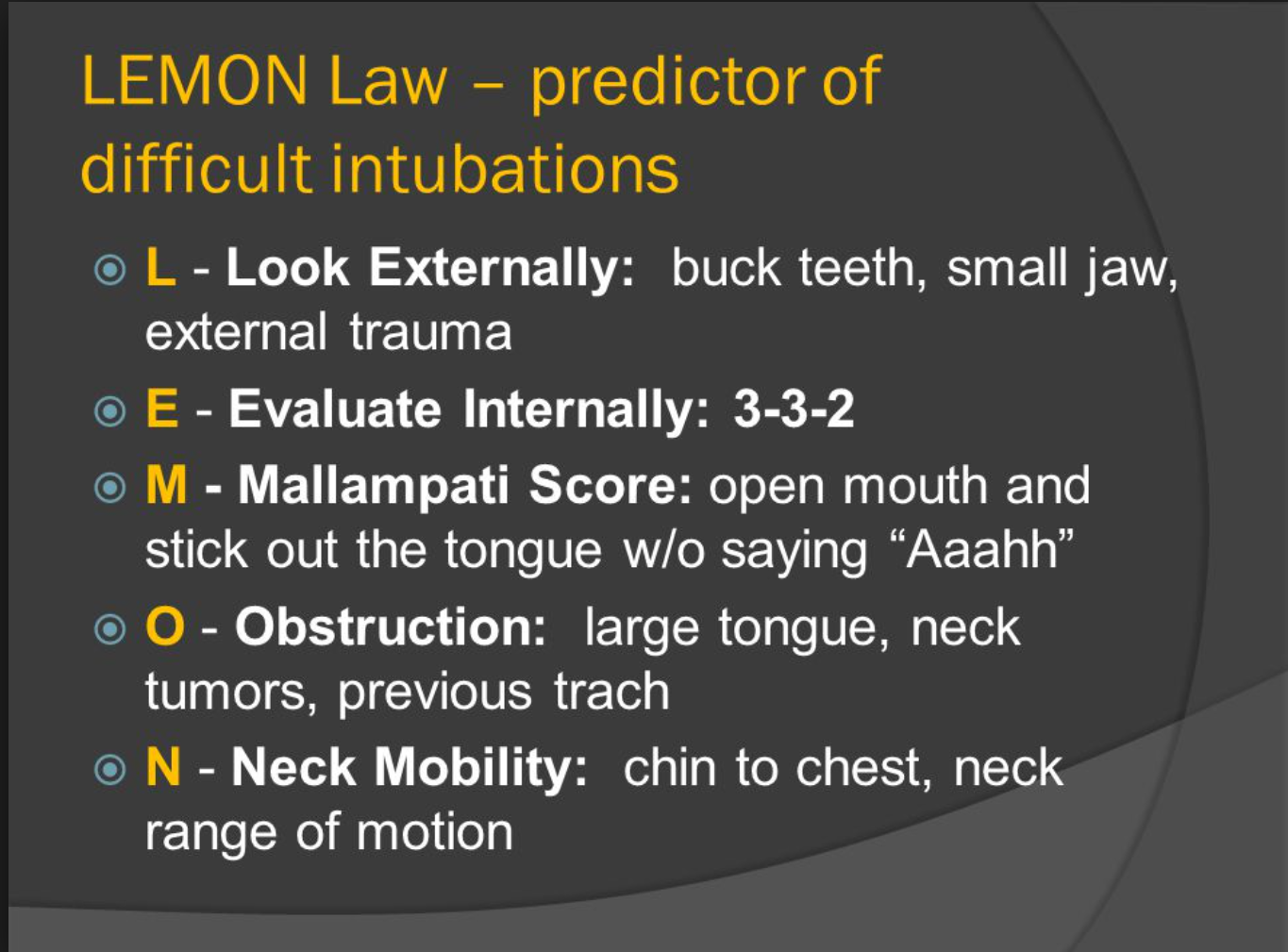Specificity of the Lemon assessment is 86%. Sensitivity however is low <70%. Basically if you have signs of a difficult airway it will be difficult. If you have no signs of a difficult airway the Lemon assessment may fail you and the airway may still be difficult.