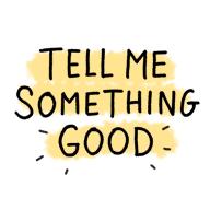 tell me something good.png
