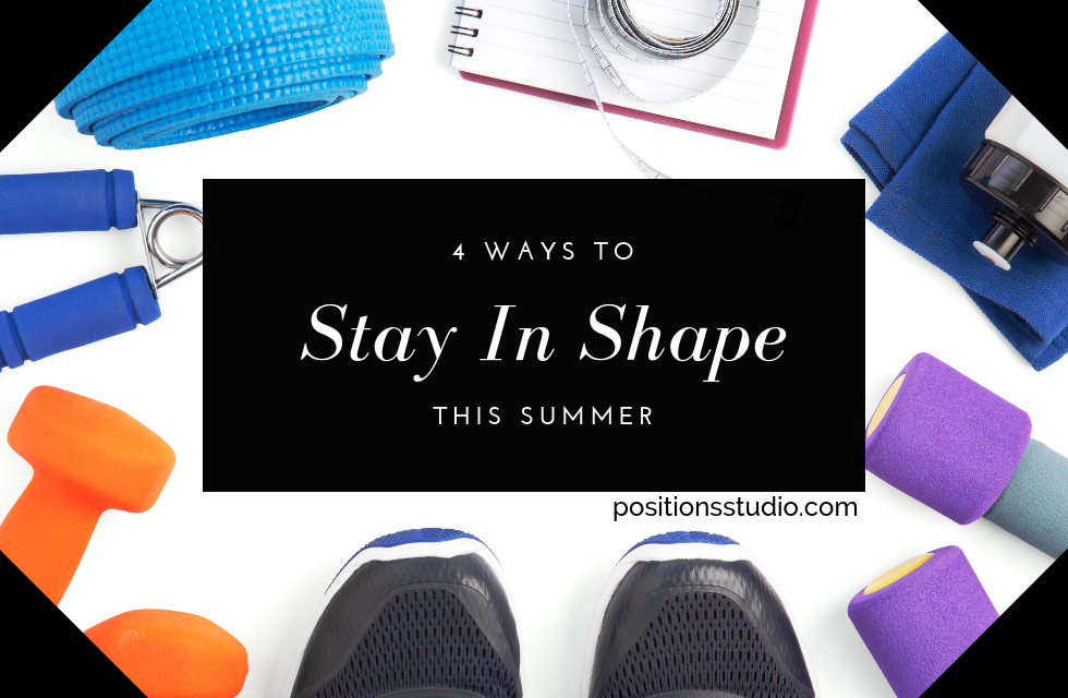4 Ways to Stay in Shape This Summer.png
