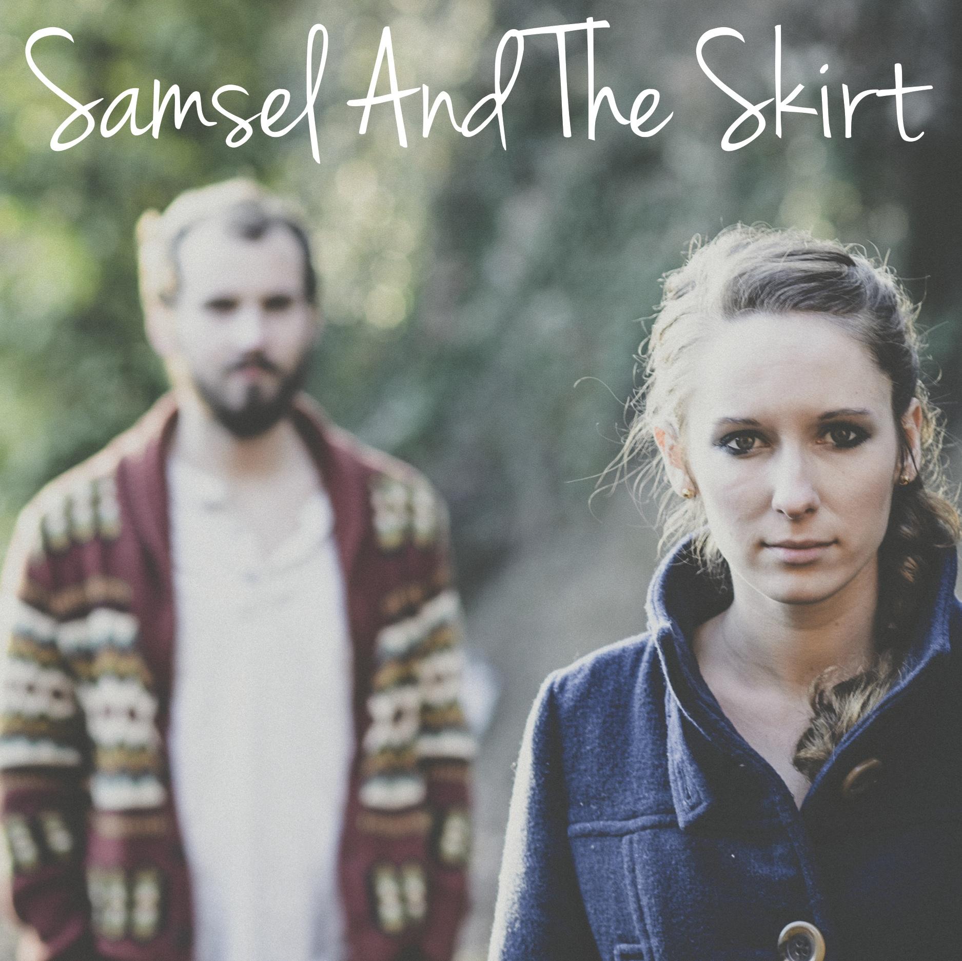 Samsel and the skirt -