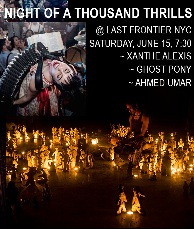 NIGHT OF A THOUSAND THRILLS - Saturday, June 15, 20197: 30 Mothership Salon withNOoSPHERE Arts' Residency Award Winner,Ahmed Umar (Visual Artist, Norway/Sudan)Xanthe Alexis (Siren Songs for Sordid Times)Ghost Pony (Spaghetti Western for Moon People)Click for more info
