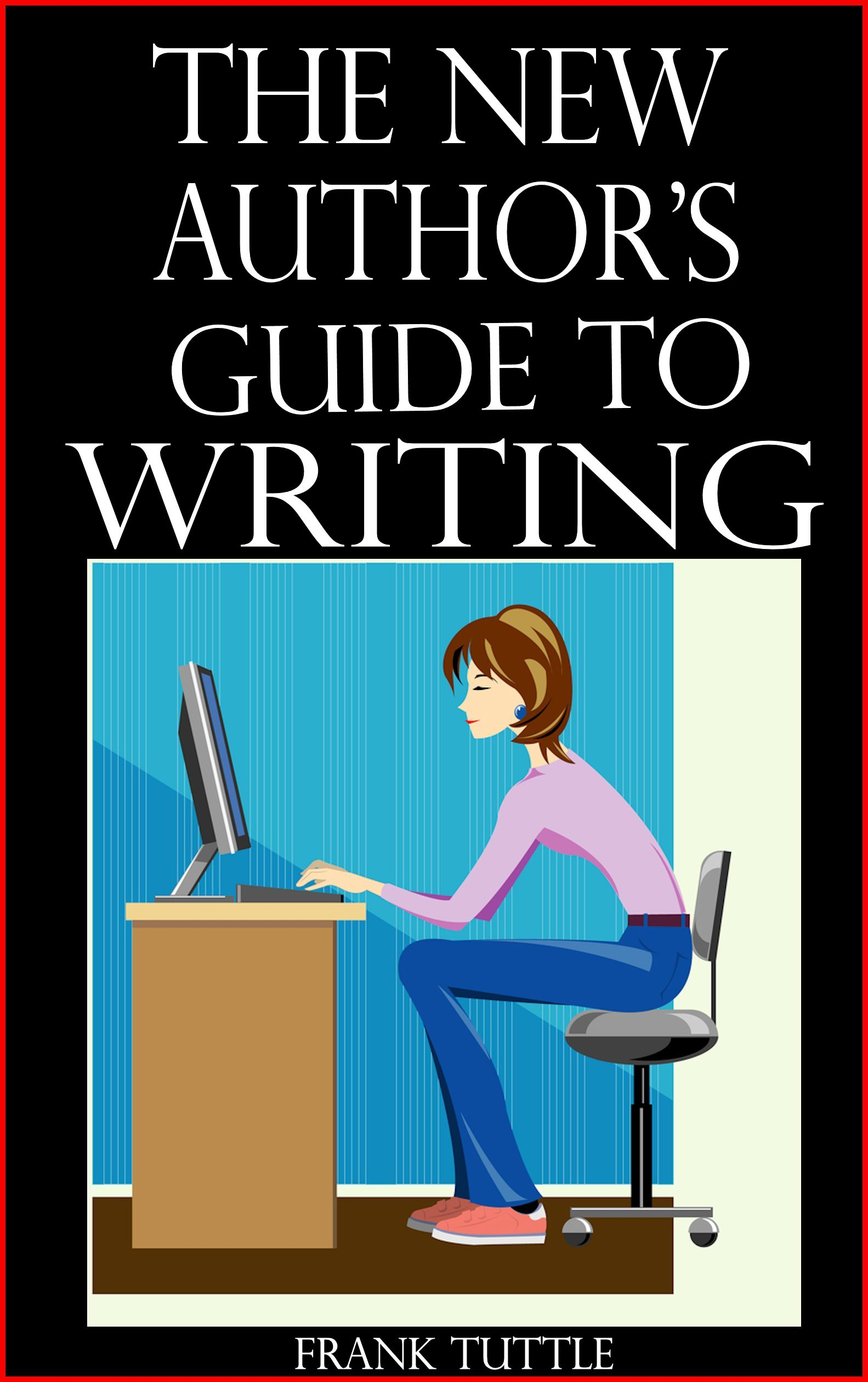 The New Author's Guide to Writing
