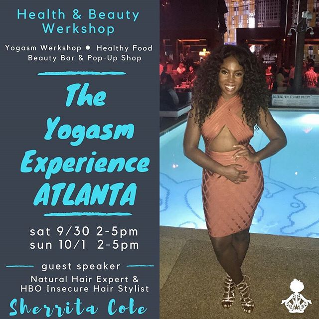 Ladies, you do NOT want to miss out on our first #healthandbeauthwerkshop at #TheYogasmExperience in #Atlanta! Our guest speaker is @therealritabee!!! Sherrita has been slaying heads from #TheBay to #LA and if you watch Insecure on HBO then you have seen her work on Molly! This #YogasmWerkshop is gonna be amazing! Thank you to all the ladies who purchased their tickets already! There are still some left so if you wanna join the #YogasmParty click the link in my bio and get your ticket today! #TheYogasmExperienceAtlanta #PersonalWellness #HealingInsideOut #Beauty #NaturalHair #HealthyHair #HealthyWomb  #PelvicFloorHealth #CoreStrength #Unapologetic OrgasmicPleasure #DivineFeminie #GoddessRising #WoManifestation #PussyAffirmations