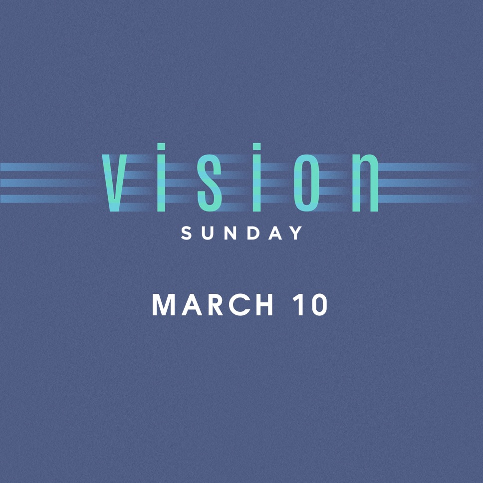 Vision Sunday - March 10