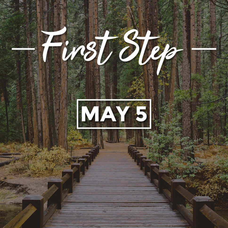 First Step - May 5